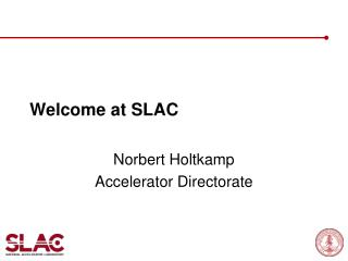 Welcome at SLAC
