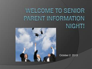 Welcome to Senior Parent Information Night!