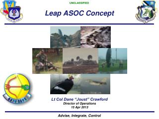 "Lt Col Dane ""Joust"" Crawford Director of Operations 15 Apr 2013"