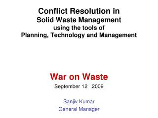 Conflict Resolution in Solid Waste Management using the tools of Planning, Technology and Management