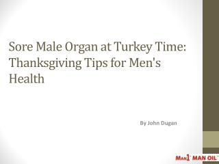 Sore Male Organ at Turkey Time - Thanksgiving Tips for Men's