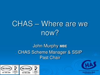 CHAS – Where are we now?