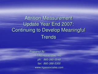 Attrition Measurement  Update Year End 2007: Continuing to Develop Meaningful Trends