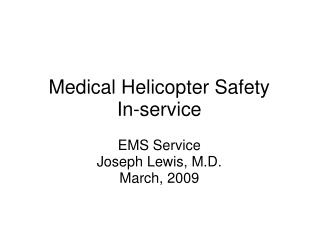 Medical Helicopter Safety  In-service
