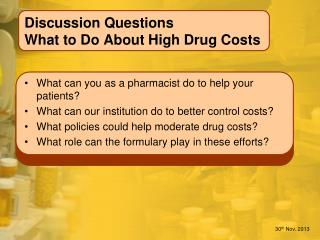 Discussion Questions What to Do About High Drug Costs