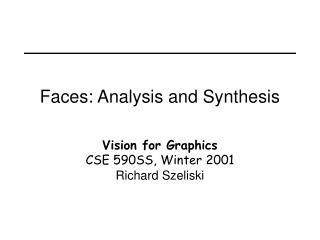 Faces: Analysis and Synthesis