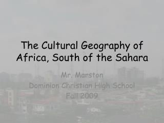 The Cultural Geography of Africa, South of the Sahara