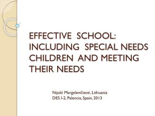 EFFECTIVE  SCHOOL : INCLUDING  SPECIAL NEEDS CHILDREN  AND  MEETING THEIR NEEDS
