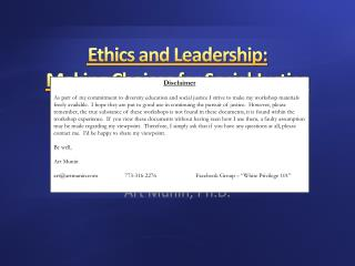 Ethics and Leadership: Making Choices for Social Justice