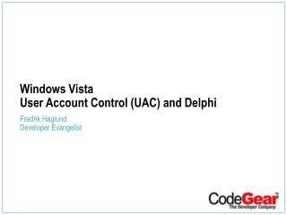 Windows Vista User Account Control (UAC) and Delphi