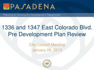 1336 and 1347 East Colorado Blvd.     Pre Development Plan Review