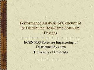Performance Analysis of Concurrent & Distributed Real-Time Software Designs
