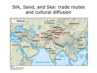 Silk, Sand, and Sea: trade routes and cultural diffusion