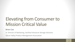 Elevating from Consumer to Mission Critical Value