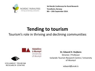 Tending to tourism Tourism's role in thriving and declining communities