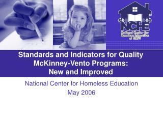 Standards and Indicators for Quality McKinney-Vento Programs: New and Improved