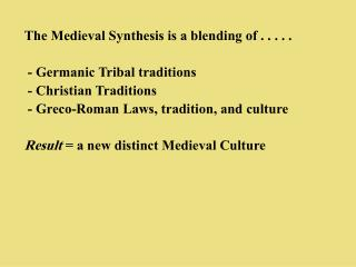 The Medieval Synthesis is a blending of . . . . .  - Germanic Tribal traditions