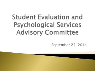 Student Evaluation and Psychological Services Advisory Committee