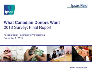 What Canadian Donors Want 2013 Survey: Final Report