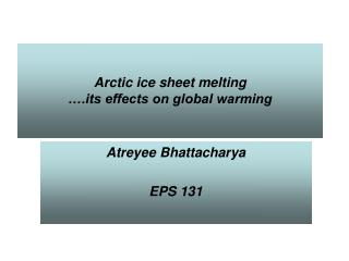 Arctic ice sheet melting  .its effects on global warming