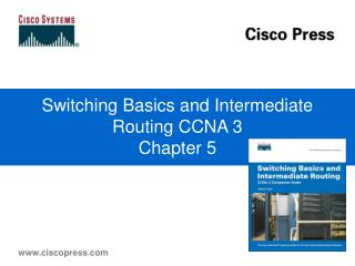 Switching Basics and Intermediate Routing CCNA 3 Chapter 5