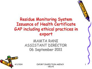 Residue Monitoring System Issuance of Health Certificate GAP including ethical practices in export