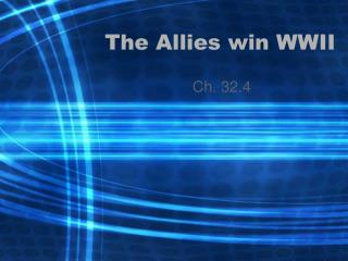 The Allies win WWII