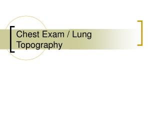 Chest Exam / Lung Topography