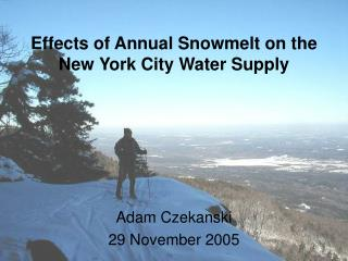 Effects of Annual Snowmelt on the New York City Water Supply