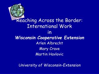 Reaching Across the Border:  International Work in Wisconsin Cooperative Extension