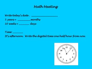 Math Meeting Write today's date .  _______________________ 5 years =  ___________months