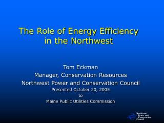 The Role of Energy Efficiency in the Northwest