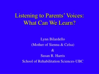 Listening to Parents' Voices: What Can We Learn?