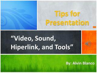 """Video,  Sound ,  Hiperlink , and Tools"""