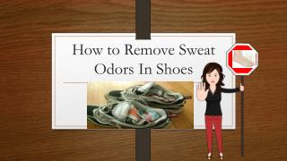 How To Remove Sweat Odors In Shoes