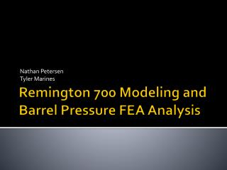 Remington 700 Modeling and Barrel Pressure FEA Analysis