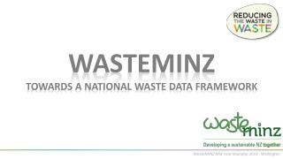 WASTEMINZ  Towards a national waste data framework