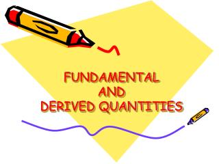 FUNDAMENTAL AND DERIVED QUANTITIES