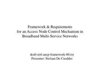 Framework & Requirements for an Access Node Control Mechanism in Broadband Multi-Service Networks