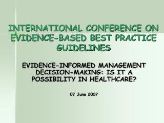 INTERNATIONAL CONFERENCE ON EVIDENCE-BASED BEST PRACTICE GUIDELINES