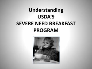 Understanding  USDA'S  SEVERE NEED BREAKFAST PROGRAM