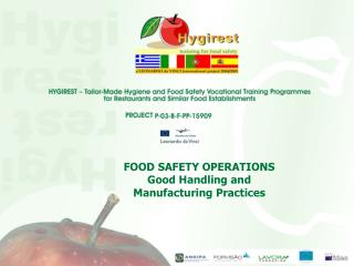 FOOD SAFETY OPERATIONS Good Handling and Manufacturing Practices