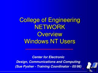 College of Engineering NETWORK Overview Windows NT Users