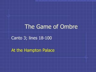 The Game of Ombre
