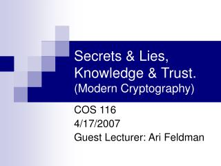 Secrets & Lies, Knowledge & Trust. (Modern Cryptography)