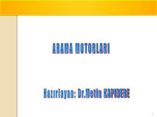 Hazırlayan: Dr.Metin KAPIDERE