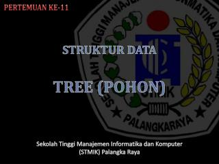 STRUKTUR DATA TREE (POHON)