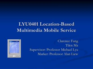 LYU0401 Location-Based Multimedia Mobile Service