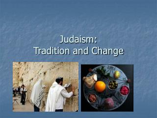 Judaism: Tradition and Change