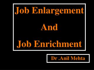 Job Enlargement  And  Job Enrichment
